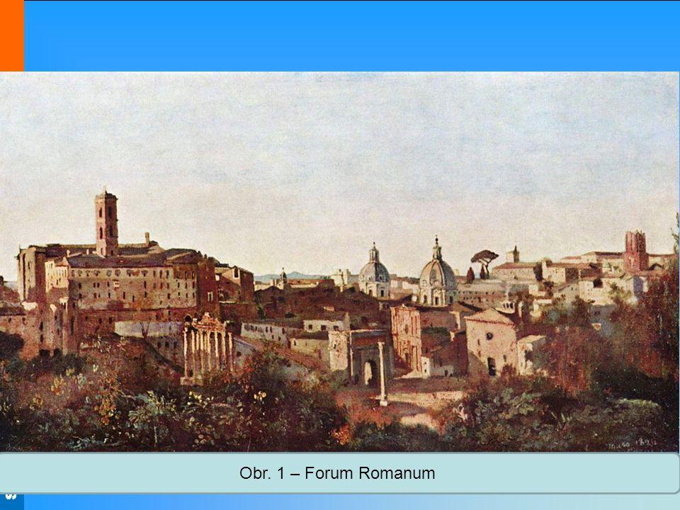 Střední škola Oselce Obr. 1 – Forum Romanum