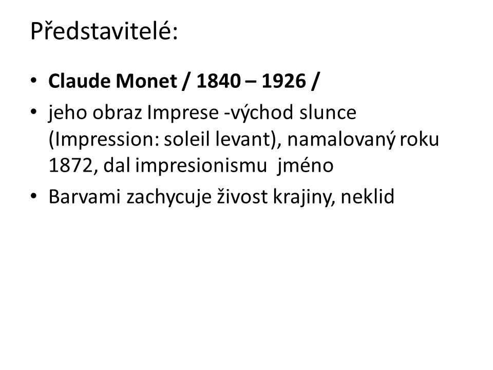 Představitelé: Claude Monet / 1840 – 1926 / jeho obraz Imprese -východ slunce (Impression: soleil levant), namalovaný roku 1872, dal impresionismu jmé