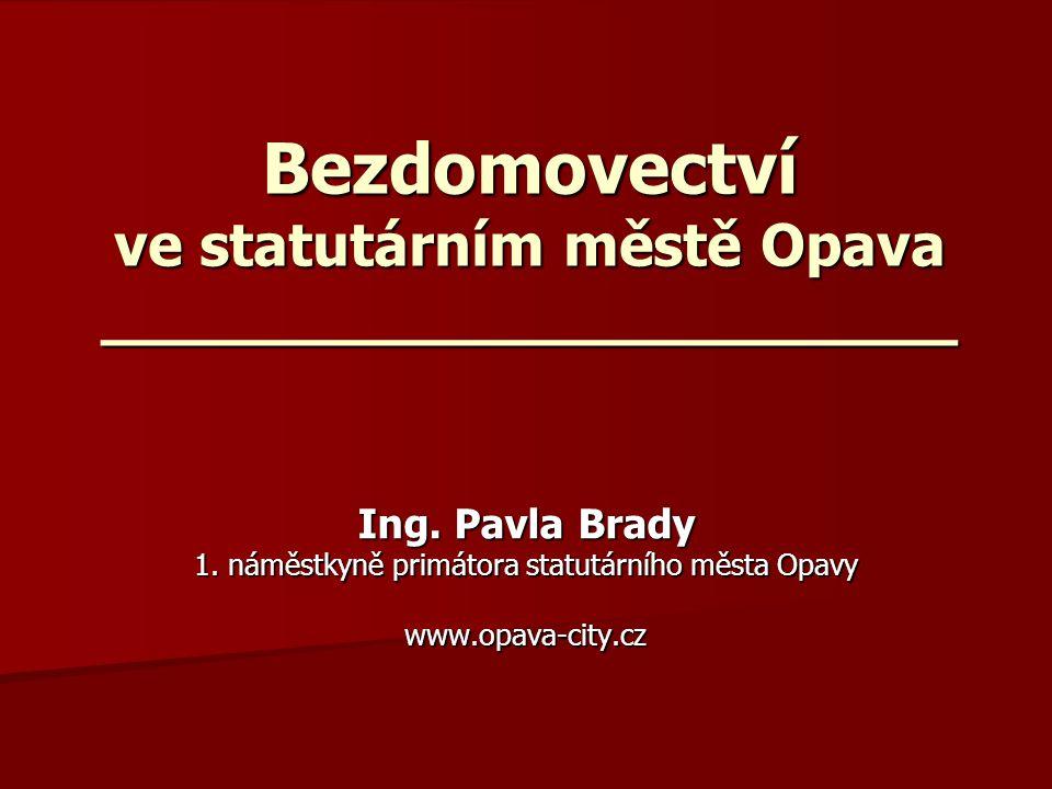 Bezdomovectví ve statutárním městě Opava _______________________ Ing.