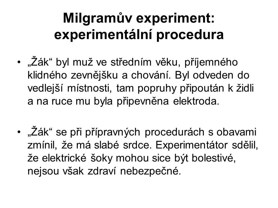 """Milgramův experiment: experimentální procedura """"Žák"""" byl muž ve středním věku, příjemného klidného zevnějšku a chování. Byl odveden do vedlejší místno"""