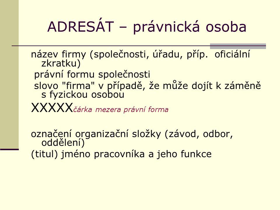 ADRESÁT – právnická osoba PŘÍKLAD Fantasport, s. r. o. Batrex, a. s.