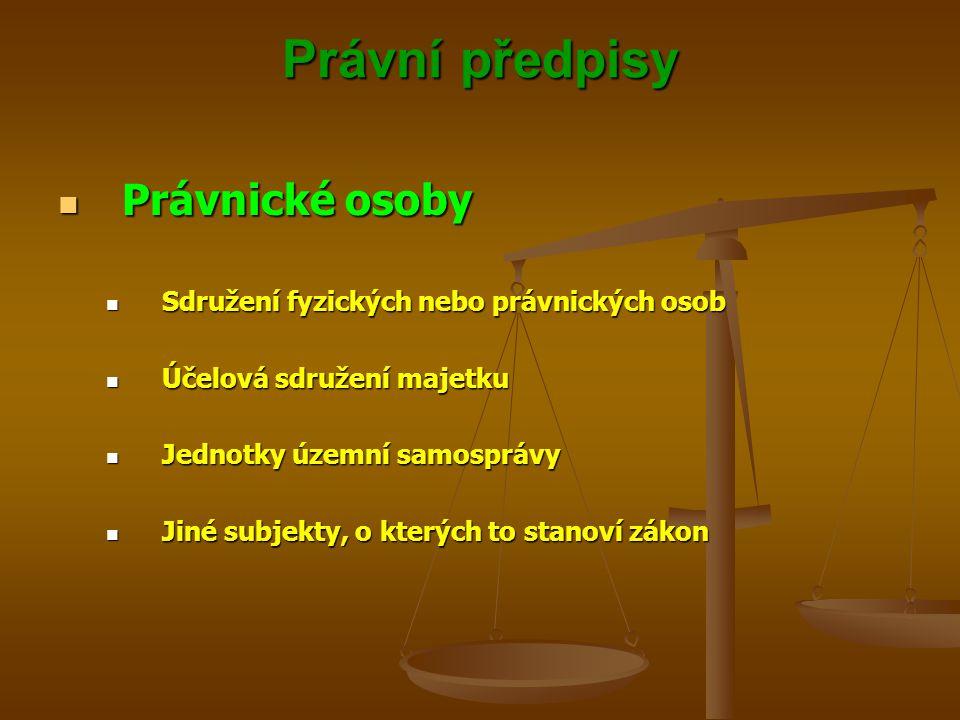 Právní předpisy Právnické osoby Právnické osoby Sdružení fyzických nebo právnických osob Sdružení fyzických nebo právnických osob Účelová sdružení maj