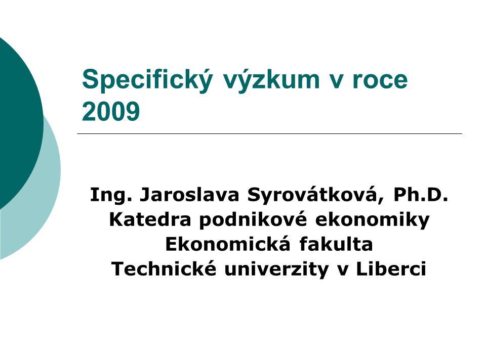 Specifický výzkum v roce 2009 Ing. Jaroslava Syrovátková, Ph.D.