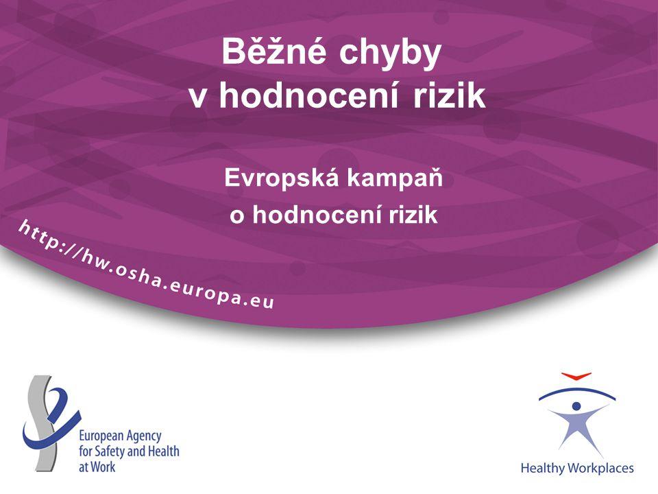 Evropská kampaň o hodnocení rizik Běžné chyby v hodnocení rizik