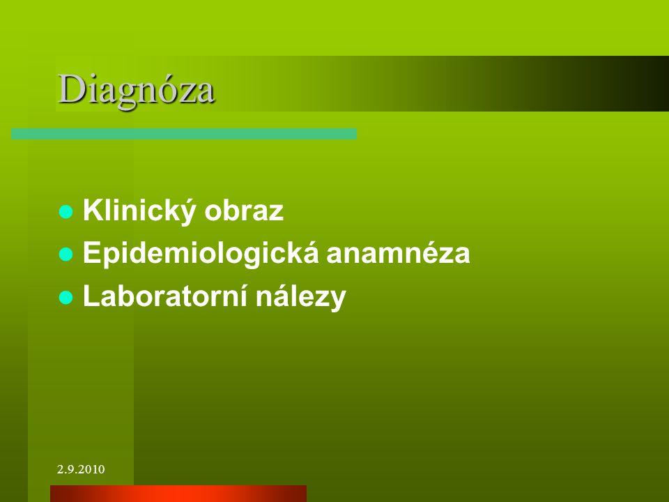 2.9.2010 Diagnóza Klinický obraz Epidemiologická anamnéza Laboratorní nálezy
