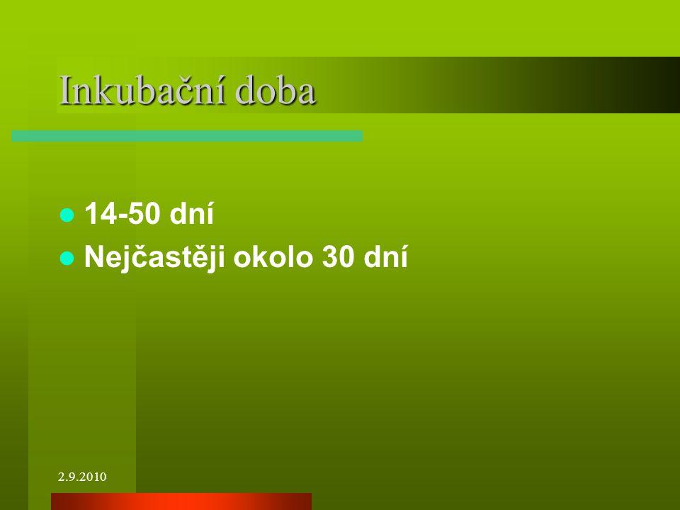 2.9.2010 Inkubační doba 14-50 dní Nejčastěji okolo 30 dní