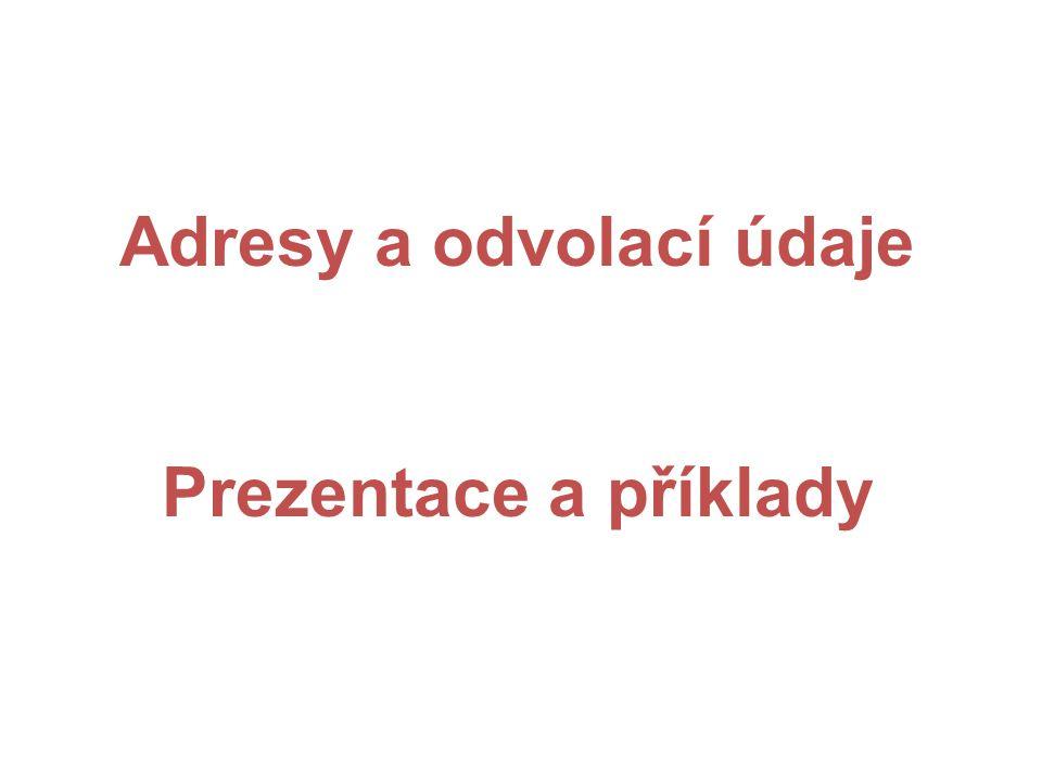 ADRESY Obsah a úprava adres Adresy - na obálkách - na dopisních předtiscích - v dopisech bez předtisku