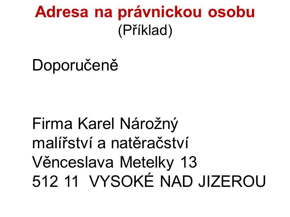 Adresa na fyzickou osobu (Příklad) Doporučeně s dodejkou Vážená paní MVDr.