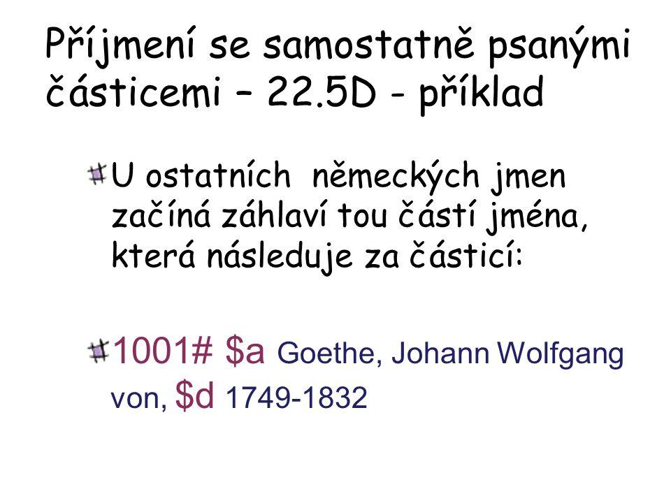 Příjmení se samostatně psanými částicemi – 22.5D - příklad U ostatních německých jmen začíná záhlaví tou částí jména, která následuje za částicí: 1001