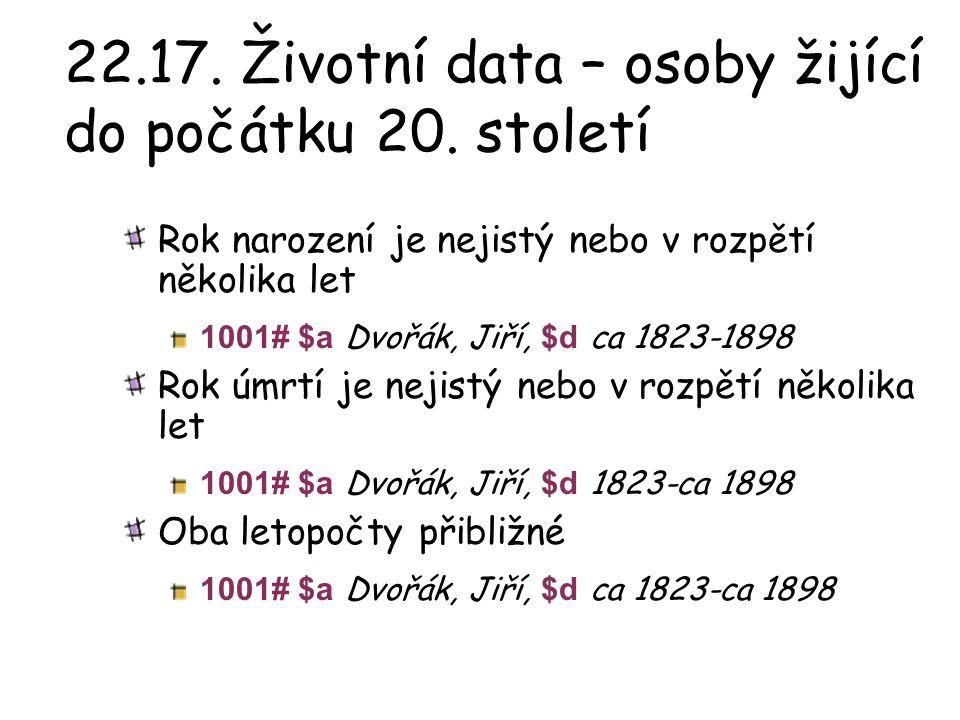 22.17.Životní data – osoby žijící do počátku 20.