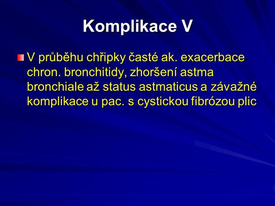 Komplikace V V průběhu chřipky časté ak. exacerbace chron. bronchitidy, zhoršení astma bronchiale až status astmaticus a závažné komplikace u pac. s c