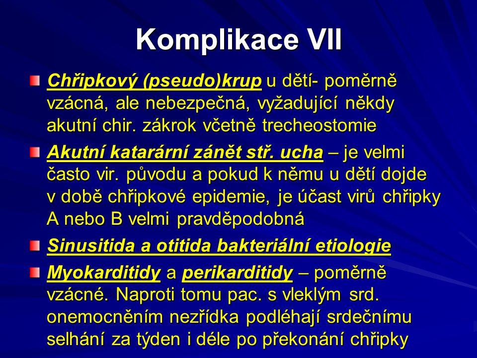 Komplikace VII Chřipkový (pseudo)krup u dětí- poměrně vzácná, ale nebezpečná, vyžadující někdy akutní chir. zákrok včetně trecheostomie Akutní katarár