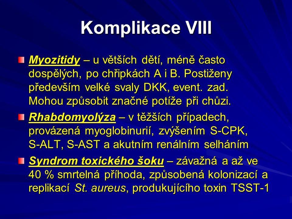 Komplikace VIII Myozitidy – u větších dětí, méně často dospělých, po chřipkách A i B. Postiženy především velké svaly DKK, event. zad. Mohou způsobit