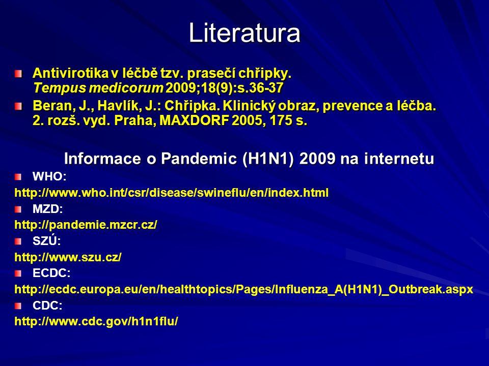 Literatura Antivirotika v léčbě tzv. prasečí chřipky. Tempus medicorum 2009;18(9):s.36-37 Beran, J., Havlík, J.: Chřipka. Klinický obraz, prevence a l