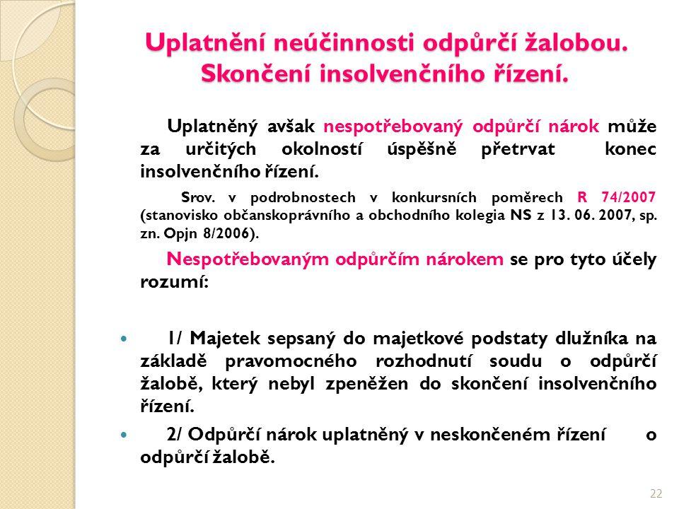 Uplatnění neúčinnosti odpůrčí žalobou. Skončení insolvenčního řízení. Uplatněný avšak nespotřebovaný odpůrčí nárok může za určitých okolností úspěšně