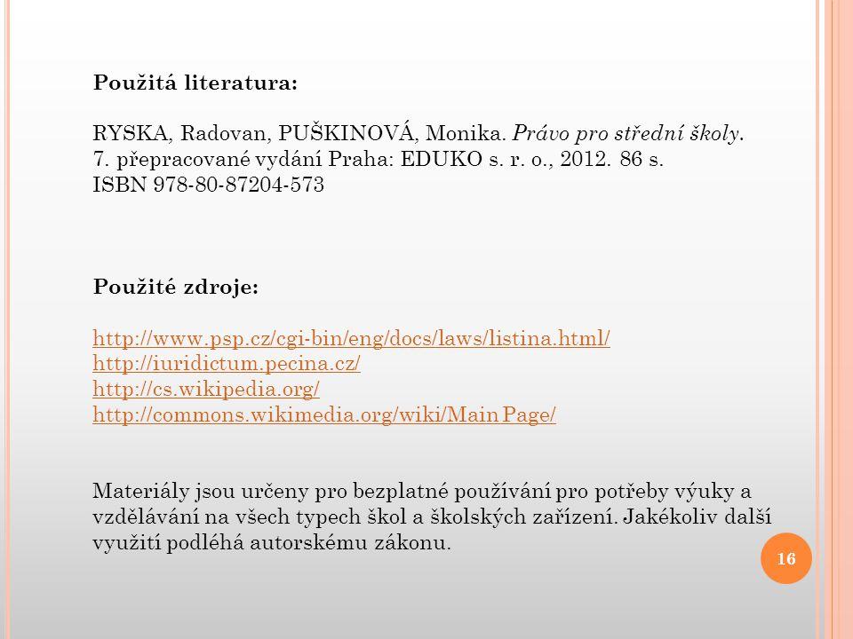 Použitá literatura: RYSKA, Radovan, PUŠKINOVÁ, Monika.