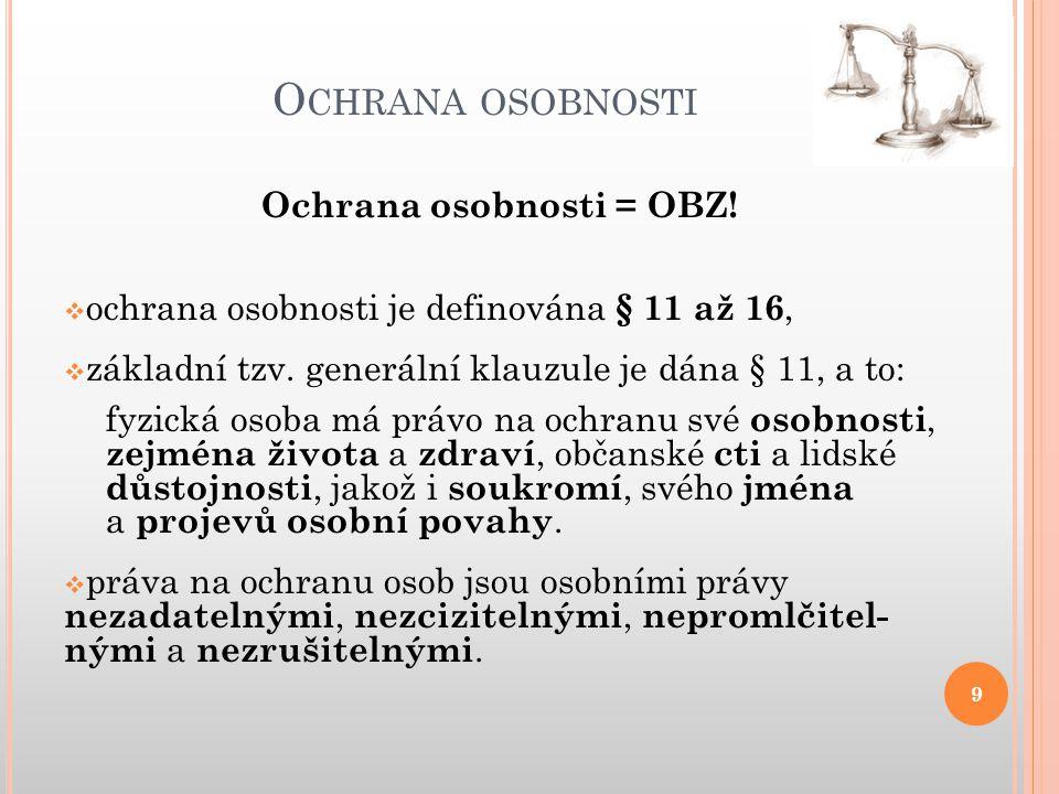 O CHRANA OSOBNOSTI 10 Členění osobnostních práv.
