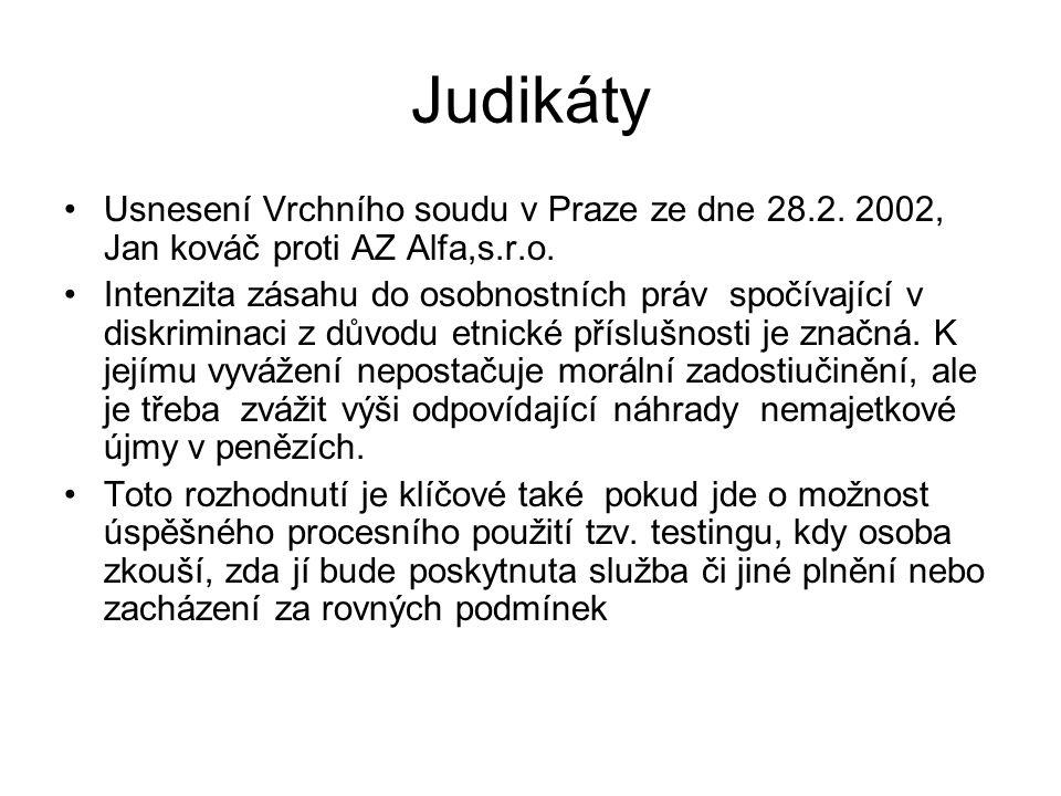 Judikáty Usnesení Vrchního soudu v Praze ze dne 28.2. 2002, Jan kováč proti AZ Alfa,s.r.o. Intenzita zásahu do osobnostních práv spočívající v diskrim
