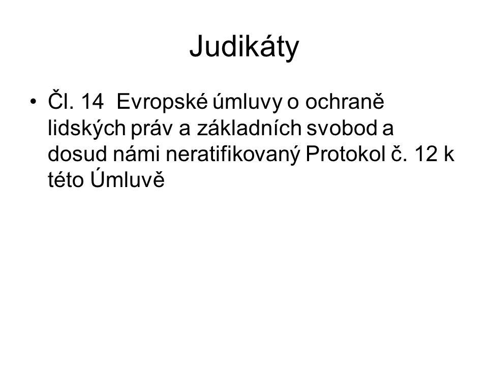 Judikáty Čl. 14 Evropské úmluvy o ochraně lidských práv a základních svobod a dosud námi neratifikovaný Protokol č. 12 k této Úmluvě