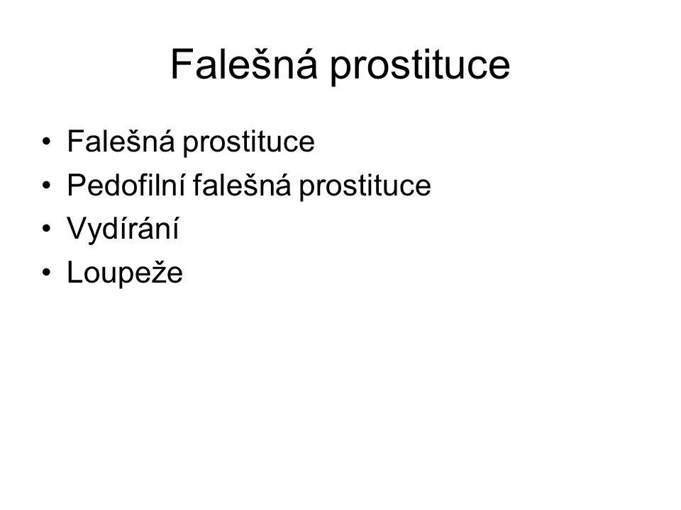 Falešná prostituce Pedofilní falešná prostituce Vydírání Loupeže