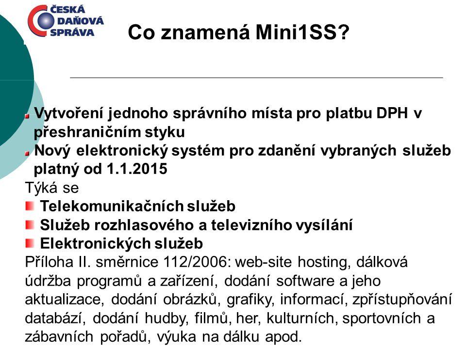 Vytvoření jednoho správního místa pro platbu DPH v přeshraničním styku Nový elektronický systém pro zdanění vybraných služeb platný od 1.1.2015 Týká s