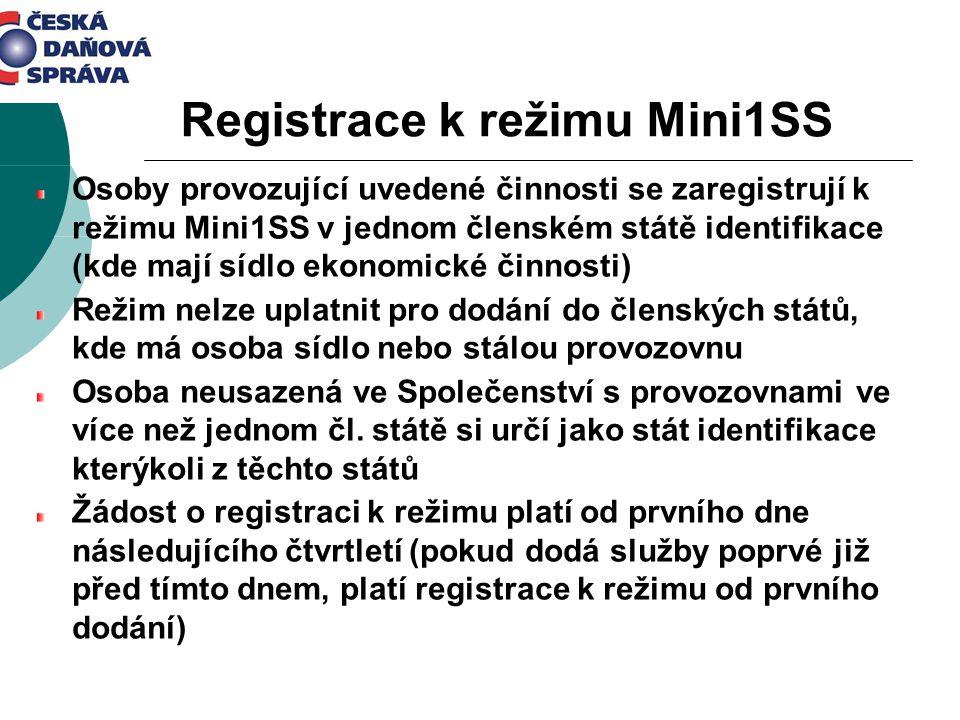 Registrace k režimu Mini1SS Osoby provozující uvedené činnosti se zaregistrují k režimu Mini1SS v jednom členském státě identifikace (kde mají sídlo e