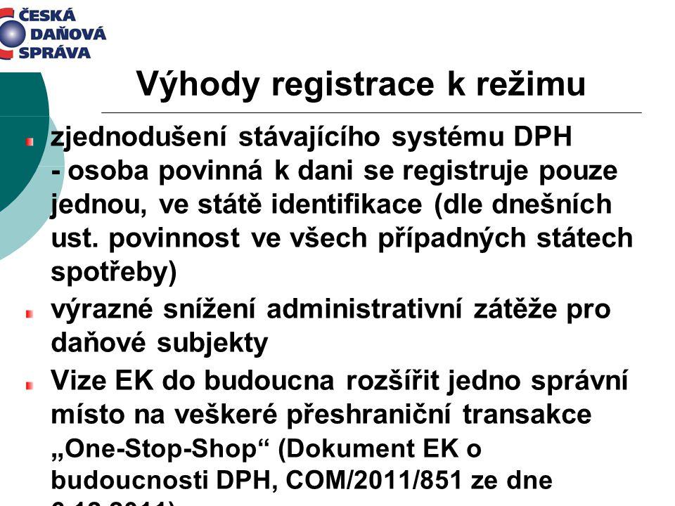 Výhody registrace k režimu zjednodušení stávajícího systému DPH - osoba povinná k dani se registruje pouze jednou, ve státě identifikace (dle dnešních