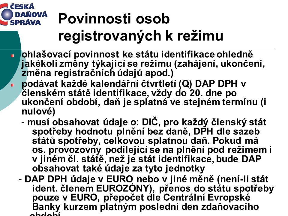 Povinnosti osob registrovaných k režimu ohlašovací povinnost ke státu identifikace ohledně jakékoli změny týkající se režimu (zahájení, ukončení, změn