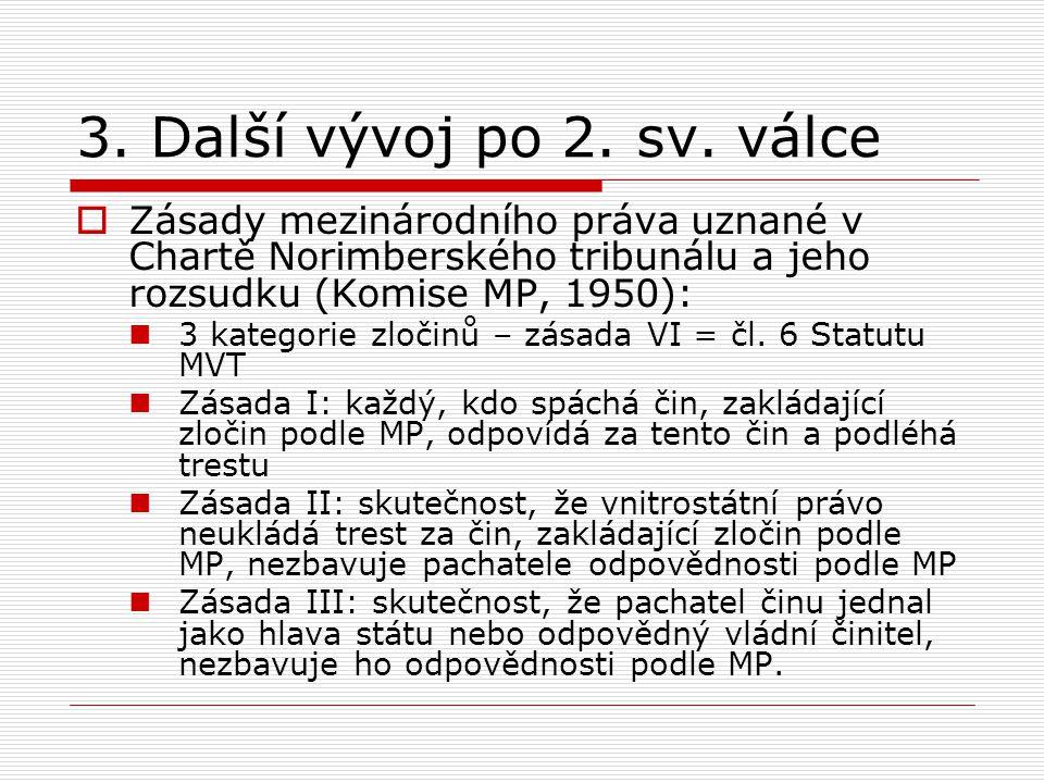 3.Další vývoj po 2. sv. válce (2)  Úmluva o zabránění a trestání zločinu genocidia (1948): Čl.