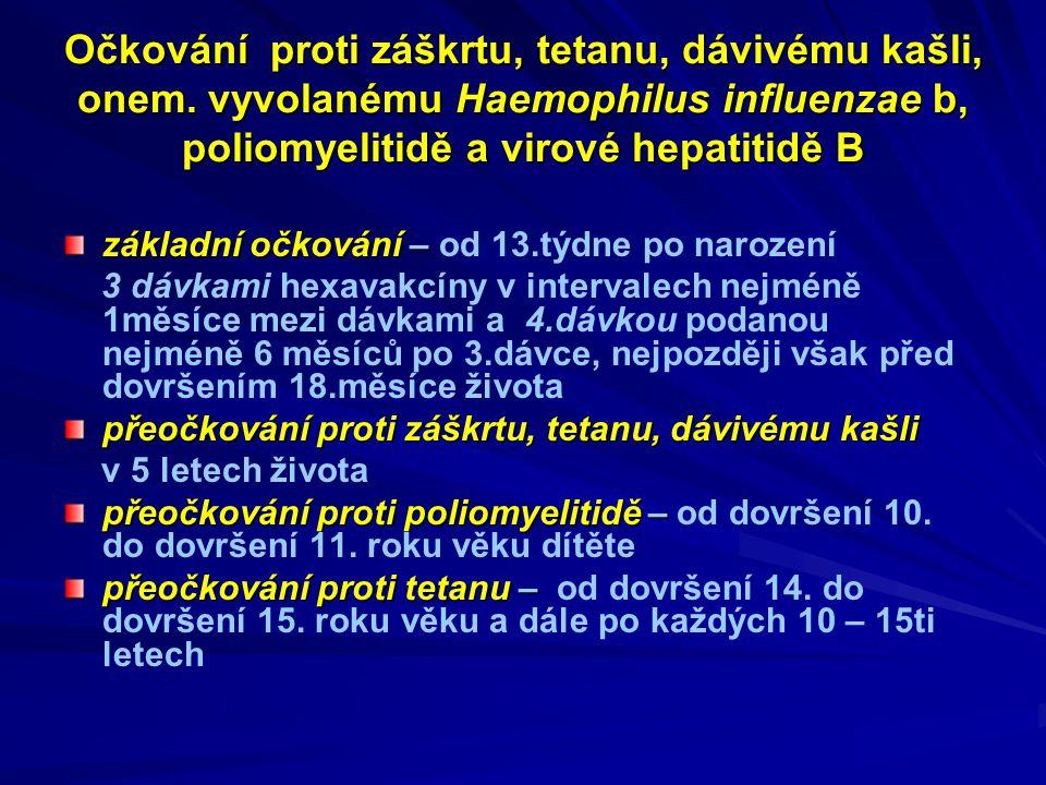 Očkování proti záškrtu, tetanu, dávivému kašli, onem. vyvolanému Haemophilus influenzae b, poliomyelitidě a virové hepatitidě B základní očkování – zá