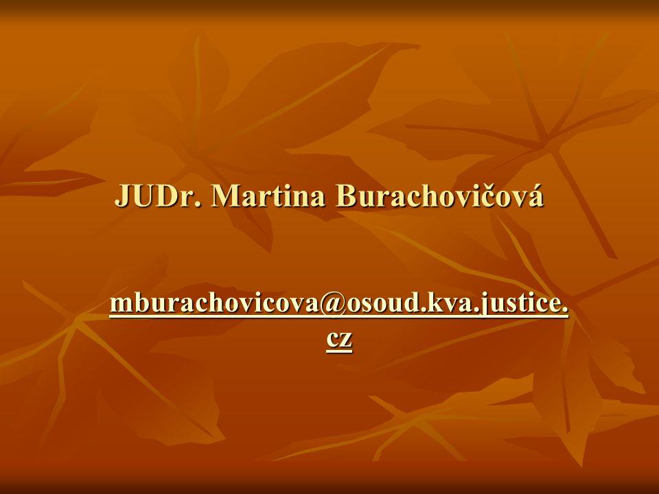 JUDr. Martina Burachovičová mburachovicova@osoud.kva.justice. cz mburachovicova@osoud.kva.justice. cz