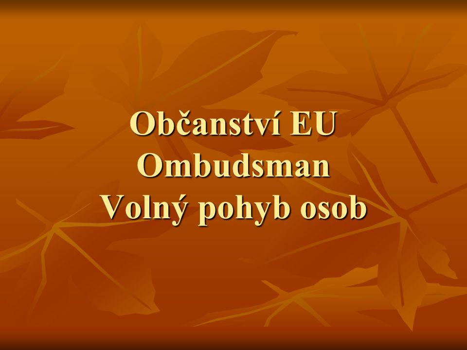 Občanství EU Ombudsman Volný pohyb osob