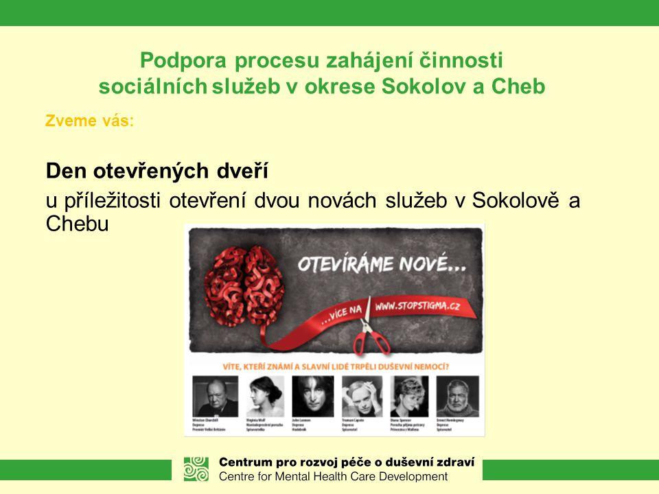 Podpora procesu zahájení činnosti sociálních služeb v okrese Sokolov a Cheb Zveme vás: Den otevřených dveří u příležitosti otevření dvou novách služeb v Sokolově a Chebu