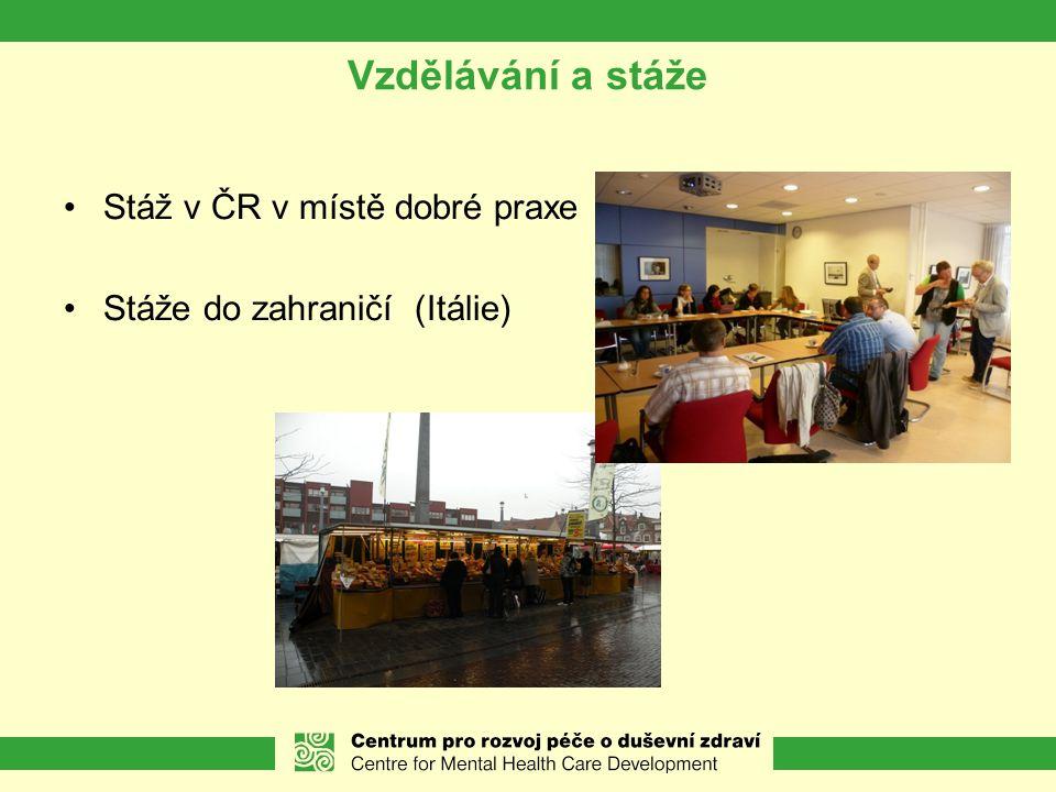 Vzdělávání a stáže Stáž v ČR v místě dobré praxe Stáže do zahraničí (Itálie)