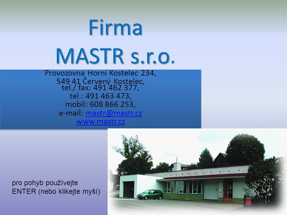 Firma MASTR s.r.o Firma MASTR s.r.o.