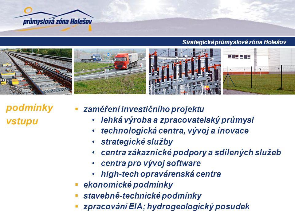 podmínky vstupu  zaměření investičního projektu lehká výroba a zpracovatelský průmysl technologická centra, vývoj a inovace strategické služby centra