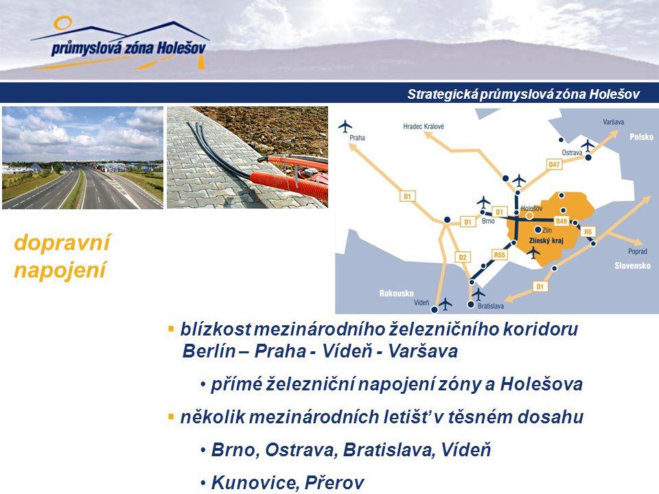 dopravní napojení  blízkost mezinárodního železničního koridoru Berlín – Praha - Vídeň - Varšava přímé železniční napojení zóny a Holešova  několik