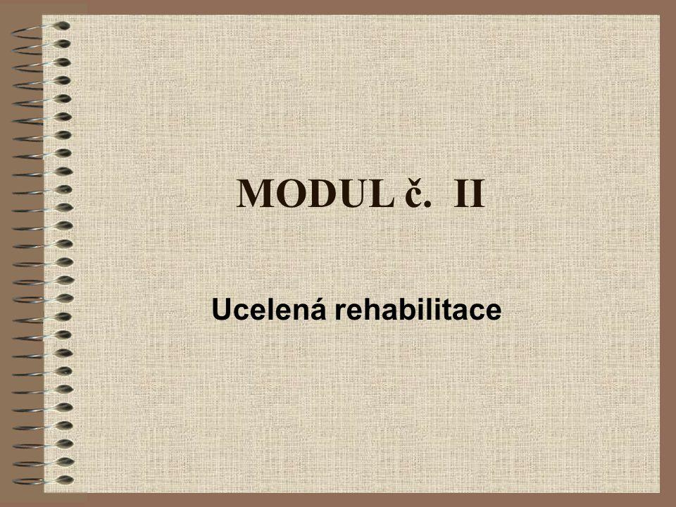 MODUL č. II Ucelená rehabilitace