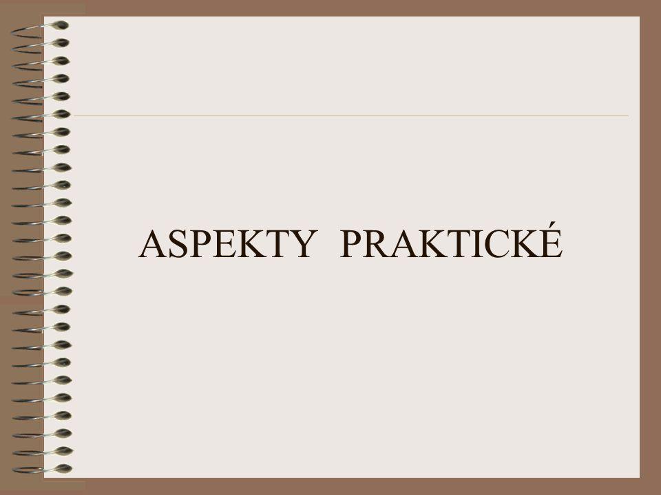 ASPEKTY PRAKTICKÉ