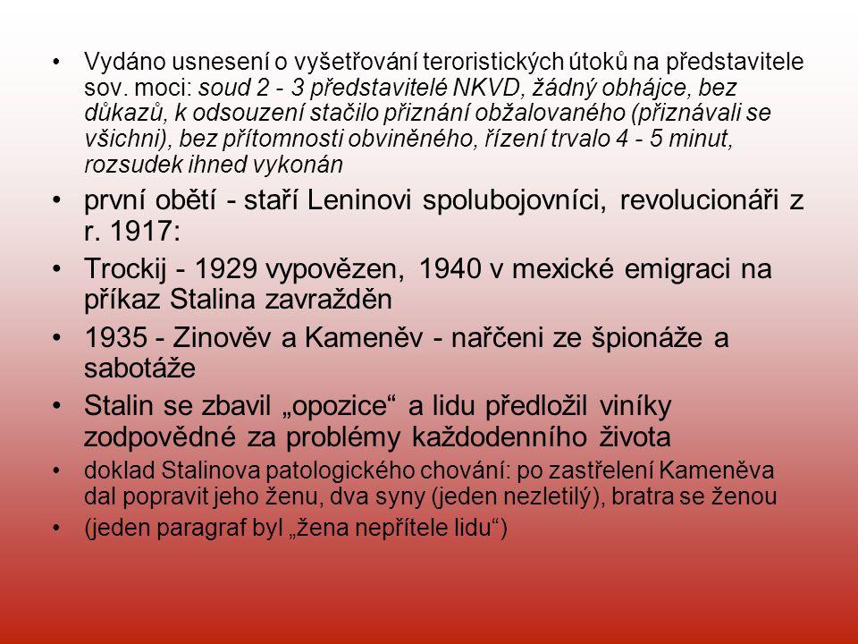 Vydáno usnesení o vyšetřování teroristických útoků na představitele sov. moci: soud 2 - 3 představitelé NKVD, žádný obhájce, bez důkazů, k odsouzení s