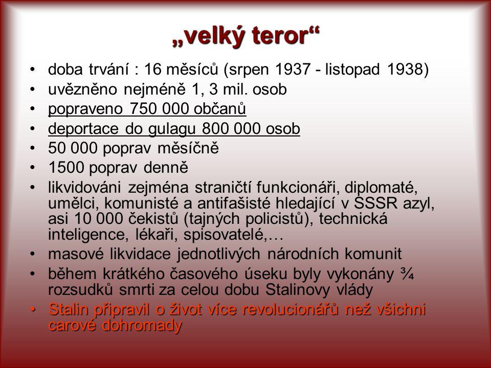 """""""velký teror"""" doba trvání : 16 měsíců (srpen 1937 - listopad 1938) uvězněno nejméně 1, 3 mil. osob popraveno 750 000 občanů deportace do gulagu 800 00"""