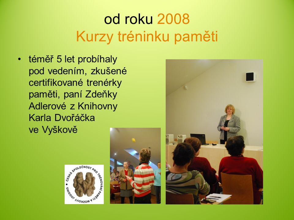 od roku 2008 Kurzy tréninku paměti téměř 5 let probíhaly pod vedením, zkušené certifikované trenérky paměti, paní Zdeňky Adlerové z Knihovny Karla Dvo