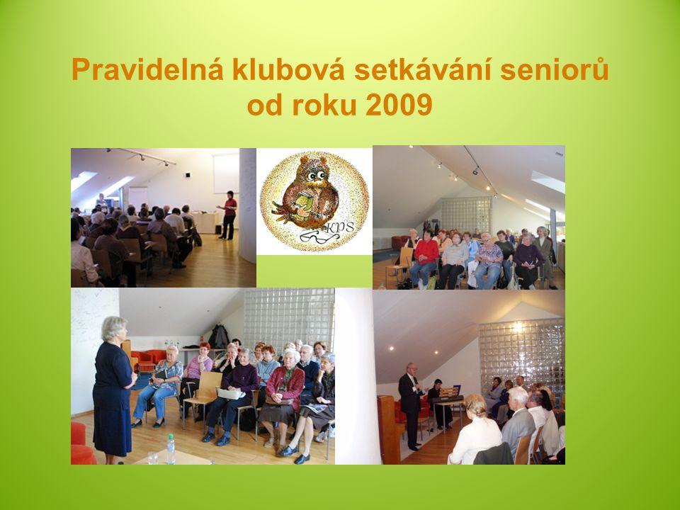 Pravidelná klubová setkávání seniorů od roku 2009