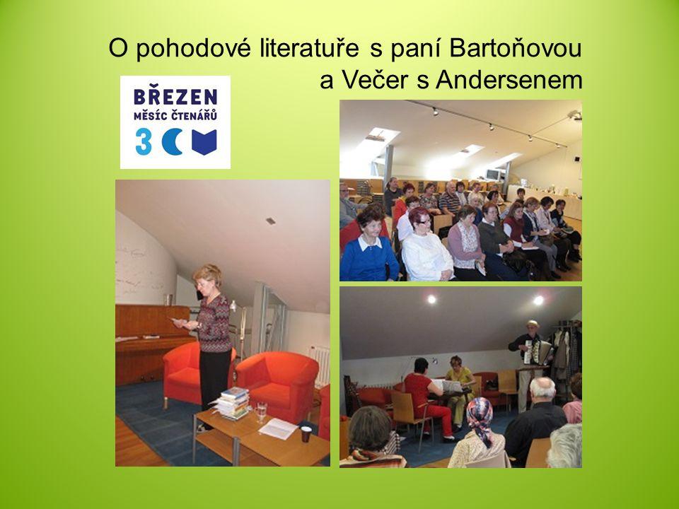 O pohodové literatuře s paní Bartoňovou a Večer s Andersenem