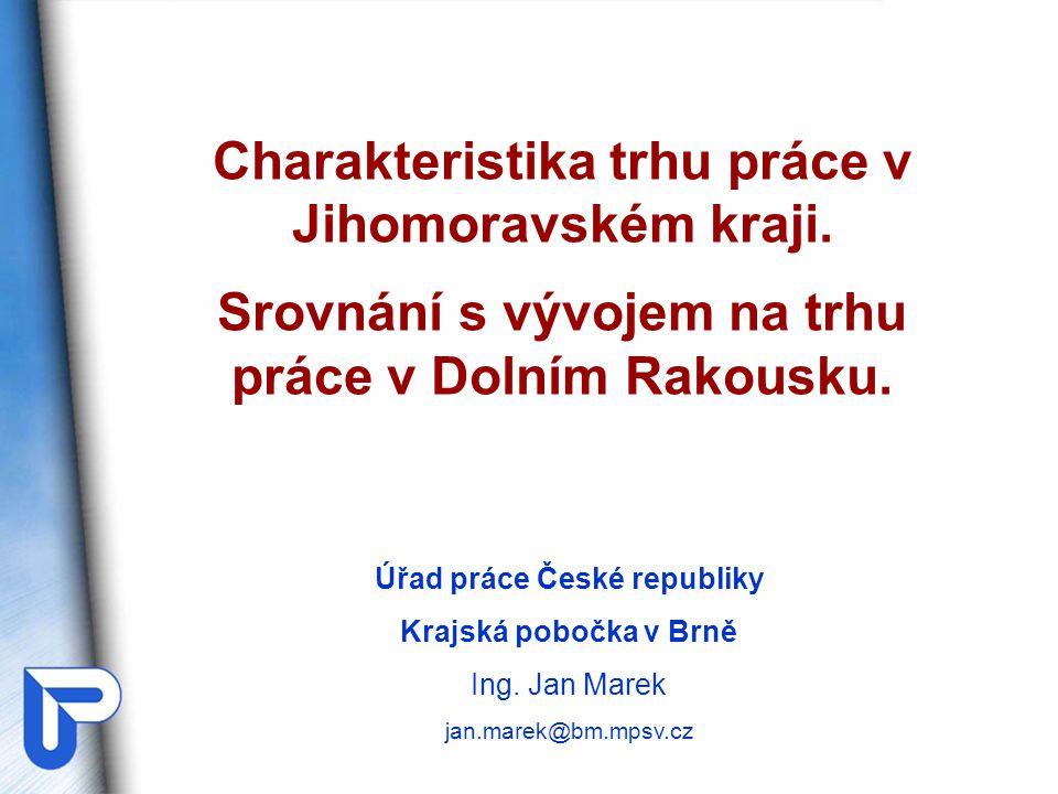 VI.Srovnání trhu práce v Jihomoravském kraji a Dolním Rakousku Ing.