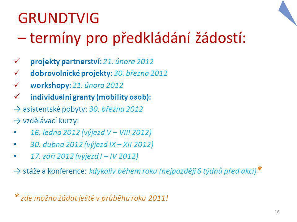 GRUNDTVIG – termíny pro předkládání žádostí: projekty partnerství: 21.