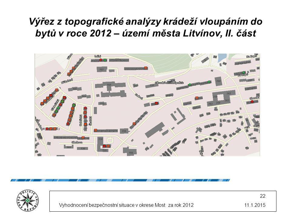 11.1.2015Vyhodnocení bezpečnostní situace v okrese Most za rok 2012 22 Výřez z topografické analýzy krádeží vloupáním do bytů v roce 2012 – území města Litvínov, II.