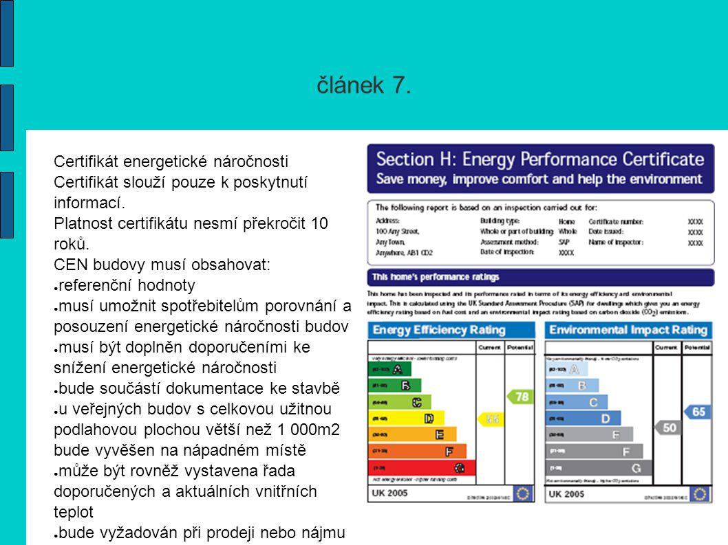 článek 7. Certifikát energetické náročnosti Certifikát slouží pouze k poskytnutí informací.