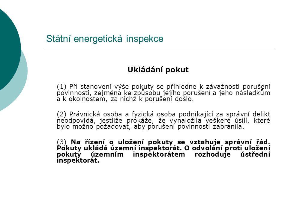 Státní energetická inspekce (4) Řízení o uložení pokuty lze zahájit do jednoho roku ode dne, kdy se územní inspektorát o porušení povinnosti dozvěděl, nejpozději však do dvou let ode dne, kdy k porušení povinnosti došlo.