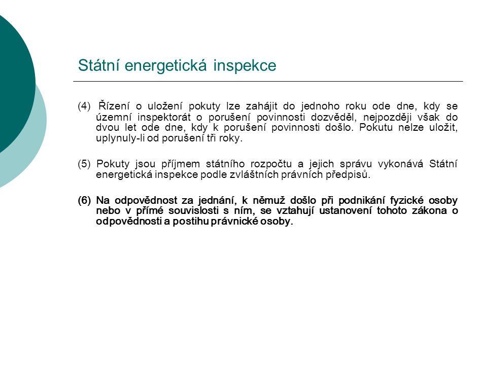 Státní energetická inspekce (4) Řízení o uložení pokuty lze zahájit do jednoho roku ode dne, kdy se územní inspektorát o porušení povinnosti dozvěděl,
